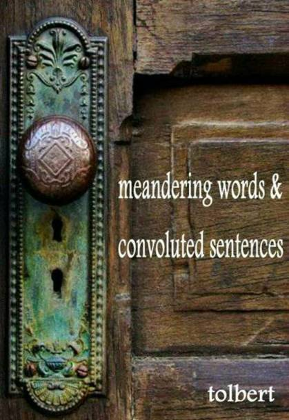 meandering words & convoluted sentences